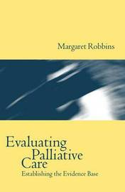 Evaluating Palliative Care by Margaret Robbins