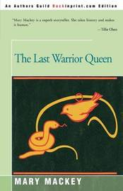 The Last Warrior Queen by Mary Mackey image