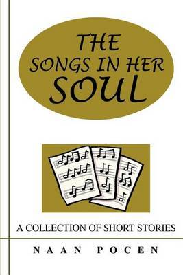 The Songs in Her Soul: A Collection of Short Stories by Naan Pocen