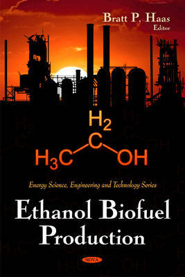 Ethanol Biofuel Production by Bratt P. Haas