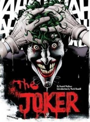 The Joker: A Visual History of the Clown Prince of Crime by Daniel Wallace