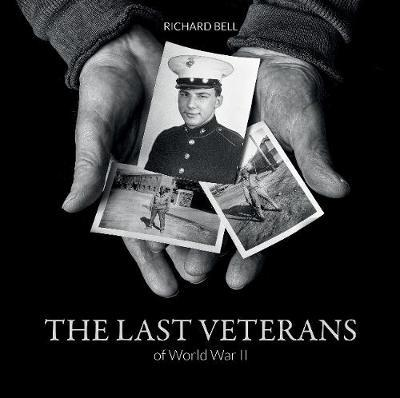 The Last Veterans of World War II by Richard Bell image