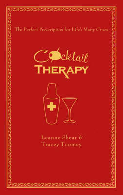 Cocktail Therapy by Leanne Shear