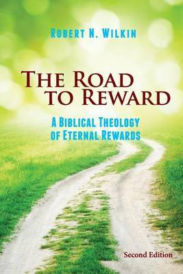 The Road to Reward by Robert N Wilkin