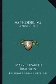 Asphodel V2: A Novel (1881) by Mary , Elizabeth Braddon
