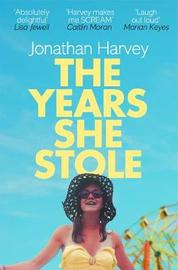 The Years She Stole by Jonathan Harvey image