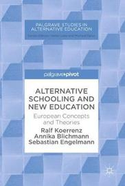 Alternative Schooling and New Education by Ralf Koerrenz
