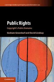 Cambridge Intellectual Property and Information Law: Series Number 45 by Graham Greenleaf