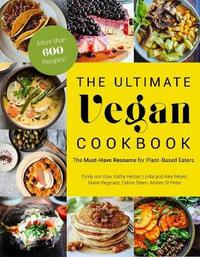 The Ultimate Vegan Cookbook by Emily Von Euw