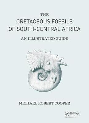 Cretaceous Fossils of South-Central Africa by Michael Robert Cooper