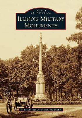 Illinois Military Monuments by Lorenzo A. Fiorentino