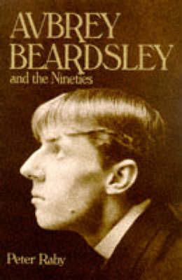 Beardsley and the Nineties by Peter Raby image