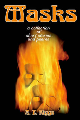 Masks: A Collection of Stories and Poems by A. E. Riggs image