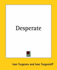 Desperate by Ivan Turgenev