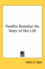 Pandita Ramabai the Story of Her Life by Helen S Dyer image