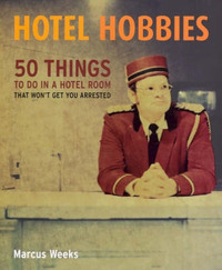 Hotel Hobbies by Marcus Weeks image
