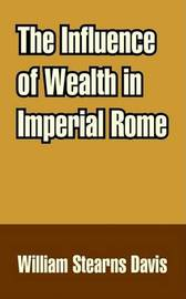 The Influence of Wealth in Imperial Rome by William Stearns Davis image