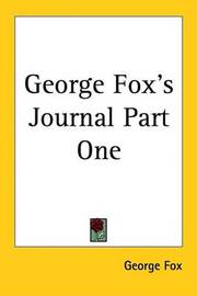 George Fox's Journal Part One by George Fox