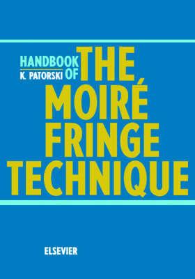 Handbook of the Moire Fringe Technique by K. Patorski image