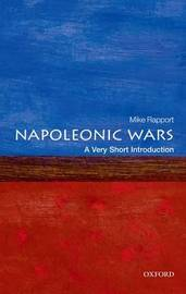 The Napoleonic Wars: A Very Short Introduction by Mike Rapport