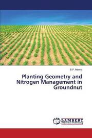 Planting Geometry and Nitrogen Management in Groundnut by Meena B P