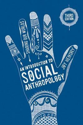 An Introduction to Social Anthropology by Joy Hendry