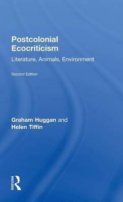 Postcolonial Ecocriticism by Graham Huggan image