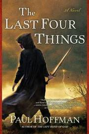 The Last Four Things (Left Hand of God #2) by Paul Hoffman