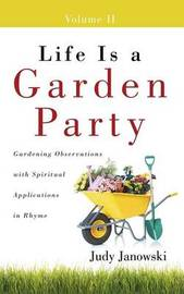 Life Is a Garden Party, Volume II by Judy Janowski