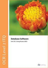 OCR Level 2 ITQ - Unit 19 - Database Software Using Microsoft Access 2013 by CIA Training Ltd