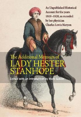 Additional Memoirs of Lady Hester Stanhope by Mark Guscin image