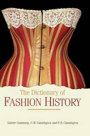The Dictionary of Fashion History by Valerie Cumming
