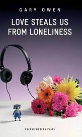 Love Steals Us from Loneliness by Gary Owen