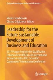 Leadership for the Future Sustainable Development of Business and Education