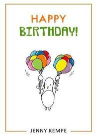 Happy Birthday! by Jenny Kempe
