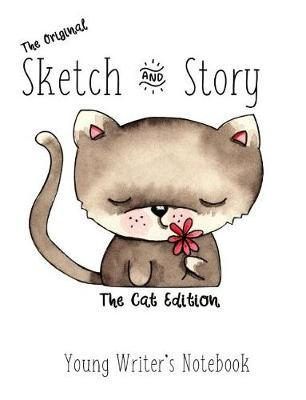 The original Sketch & Story Young Writer's Notebook The Cat Edition by Gail Munoz