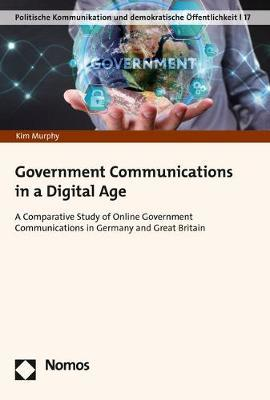 Government Communications in a Digital Age by Kim Murphy