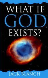 What If God Exists? by Jack Blanch image