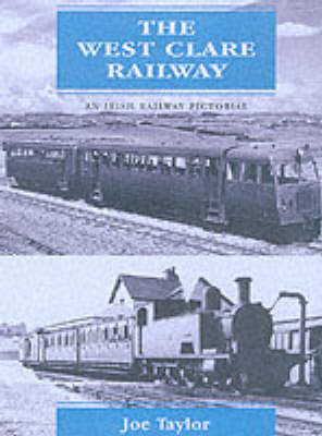 The West Clare Railway: An Irish Railway Pictorial by Joe Taylor image