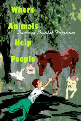Where Animals Help People: Surviving Suicidal Depression by James O Marshall DVM image