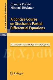 A Concise Course on Stochastic Partial Differential Equations by Claudia Prevot