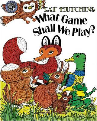 What Game Shall We Play? by Pat Hutchins image