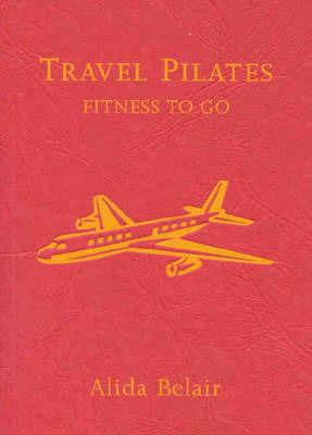 Travel Pilates by Alida Belair
