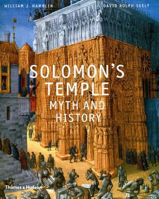 Solomon's Temple: Myth and History by William J. Hamblin image