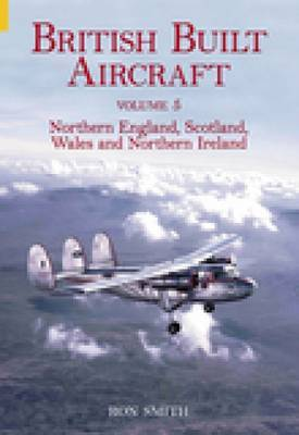 British Built Aircraft Volume 5 by Ron Smith image