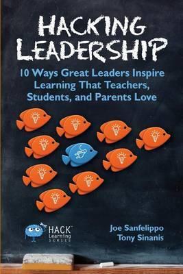 Hacking Leadership by Joe Sanfelippo