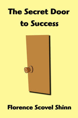 The Secret Door to Success by Florence Scovel Shinn image