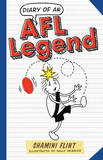 Diary of an Afl Legend by Shamini Flint