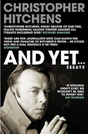 And Yet... by Christopher Hitchens