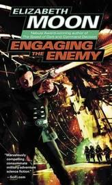 Engaging the Enemy by Elizabeth Moon